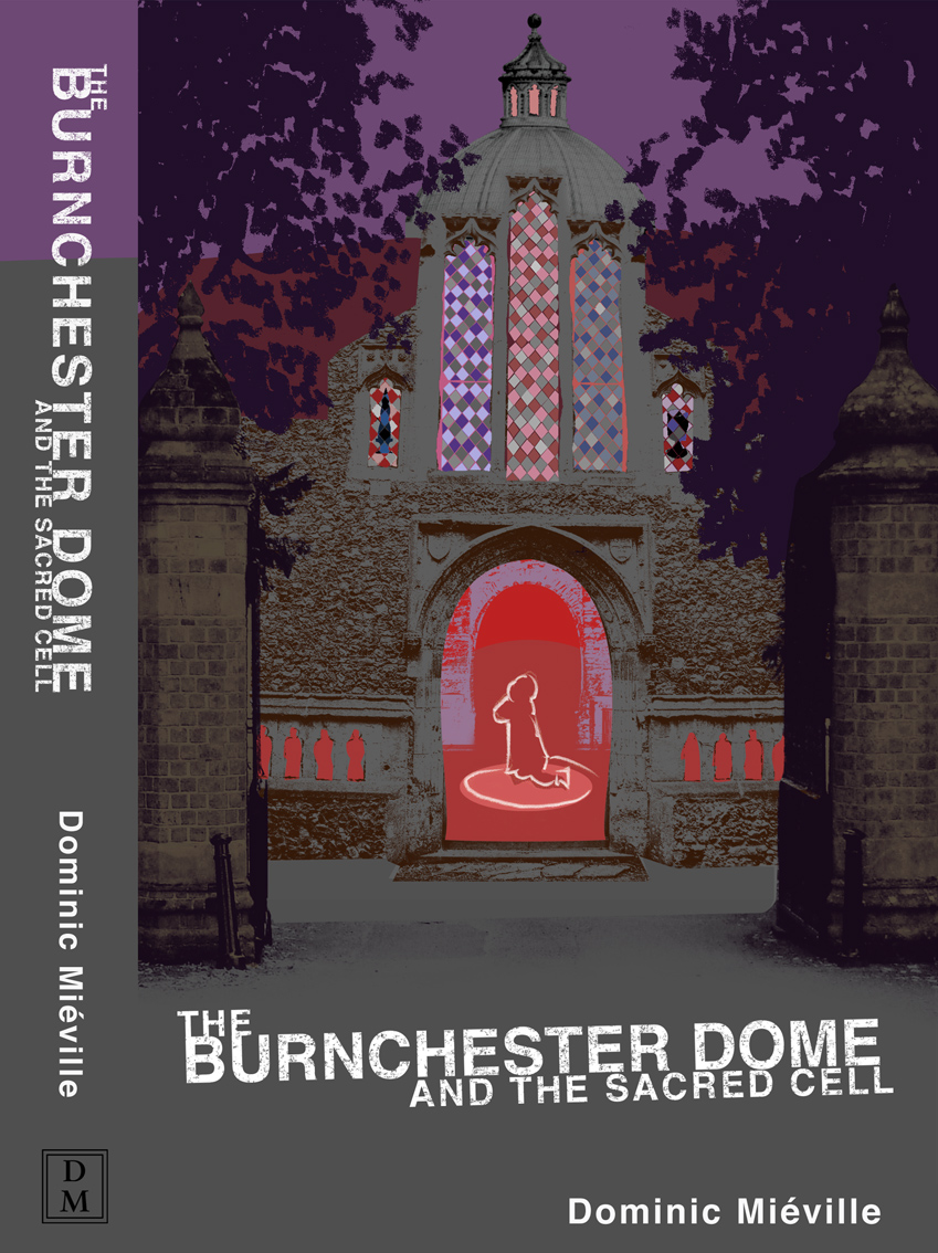 The Burnchester Dome and the Sacred Cell, book cover design and typesetting for The Burnchester Hall series by Peter Mieville
